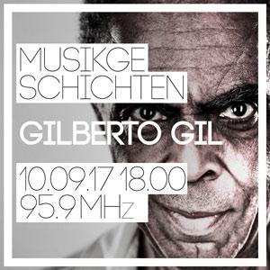 Musikgeschichten Gilberto Gil